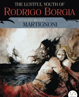 The lustful youth of Rodrigo Borgia