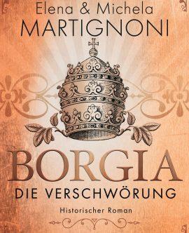 Borgia – Die Verschwörung.<br/>Annunciata l'uscita del primo titolo della trilogia sui Borgia, in lingua tedesca