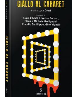 GIALLO AL CABARET. In uscita il 14 novembre, un'antologia pubblicata da Solferino Libri